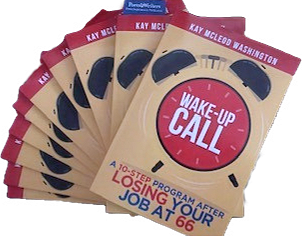Wake-Up Call: A 10-Step Program After Losing Your Job at 66