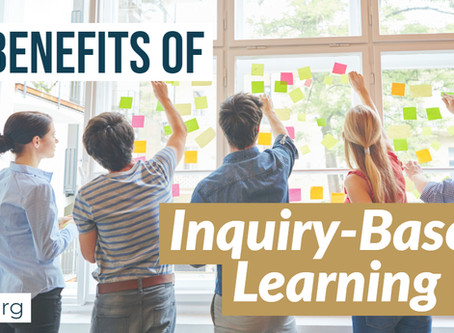 5 Benefits of Inquiry-Based Learning