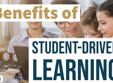 6 Benefits of Student-driven Learning