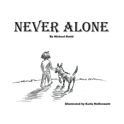 """Never Alone"" Children's Book by Michael Budd"