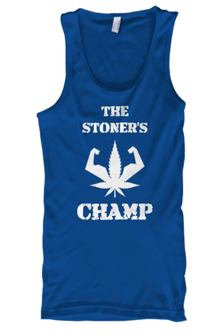 The Stoner's Champ Tank Top