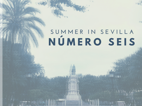 Summer in Sevilla: Post #6