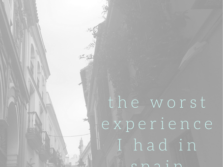 the worst experience I had in Spain