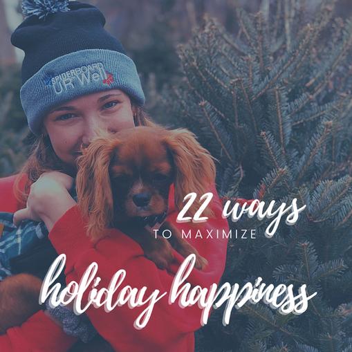 22 ways to maximize holiday happiness