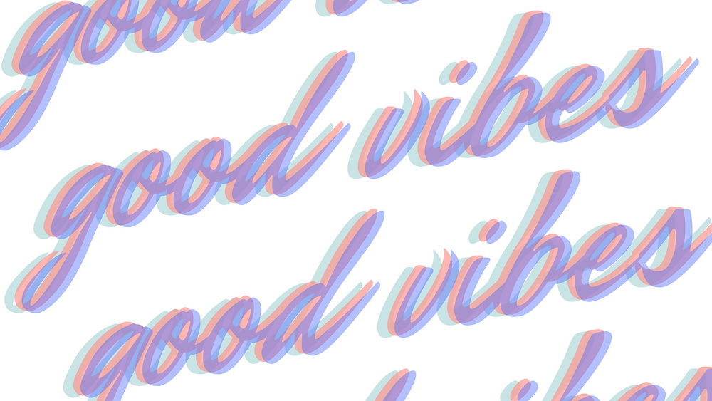 desktop good vibes wallpaper