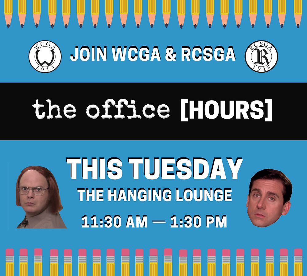 "On Tuesday October 9th, 2018, WCGA & RCSGA will be hosting ""The Office [HOURS]"" for students."
