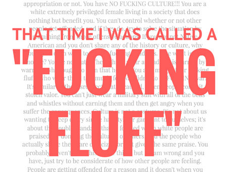 "that time I was called a ""fucking fluff"""