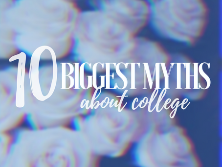 10 biggest myths about college