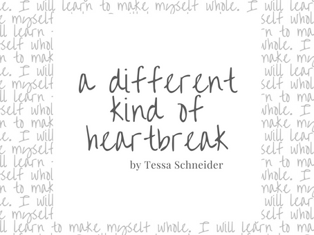 a different kind of heartbreak by Tessa Schneider