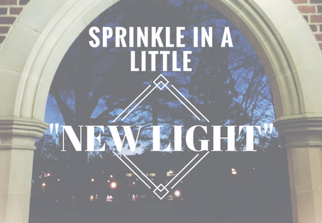 "sprinkle in a little ""new light"""