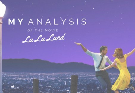 "my analysis of the movie ""La La Land"""
