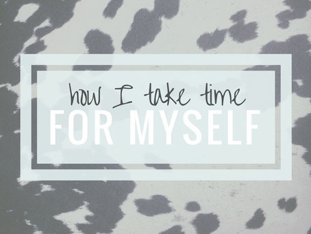 how I take time for myself