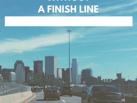 the art of living without a finish line