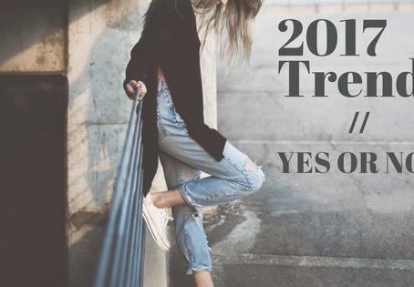 2017 trends // YES or NO?