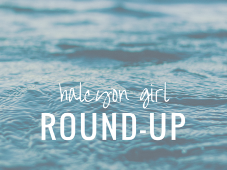 halcyon girl round-up