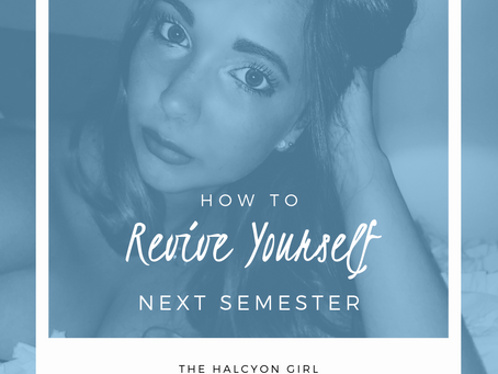 how to revive yourself next semester