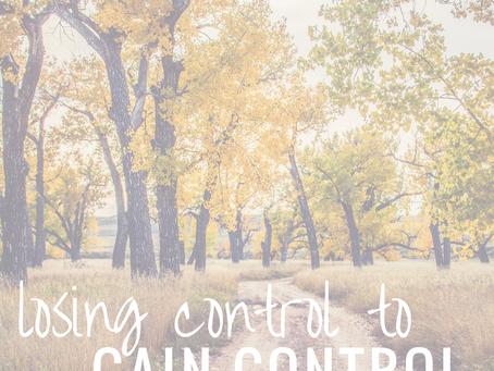 losing control to gain control