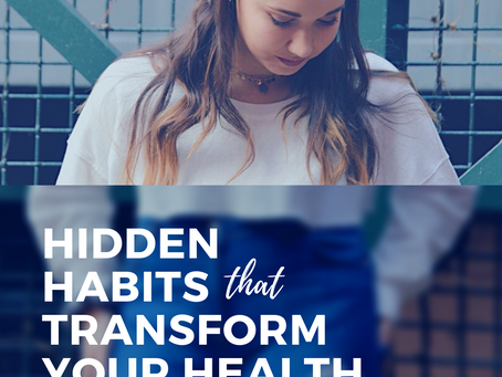 hidden habits that transform your health