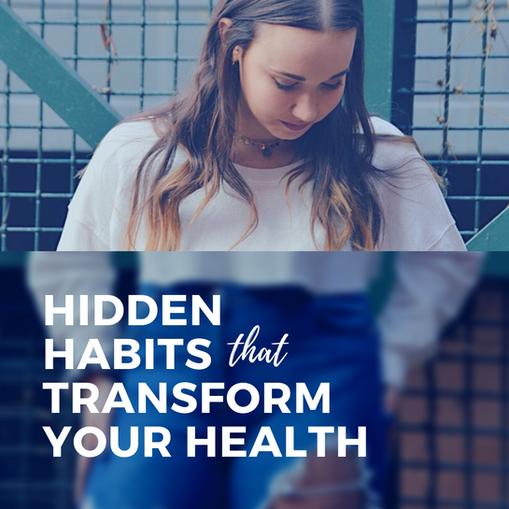 hidden habits that transform your health