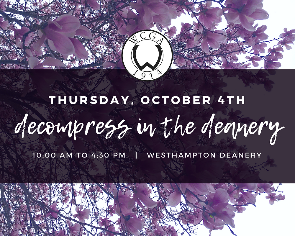 "A WCGA event, ""Decompress in the Deanery"", in the Westhampton Deanery Living Room from 10:00 AM to 4:30 PM on October 4, 2018 designed to be a relaxing opportunity to chat, hang out, and decompress."