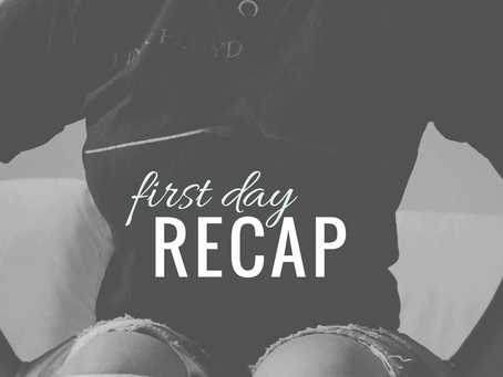 first day recap