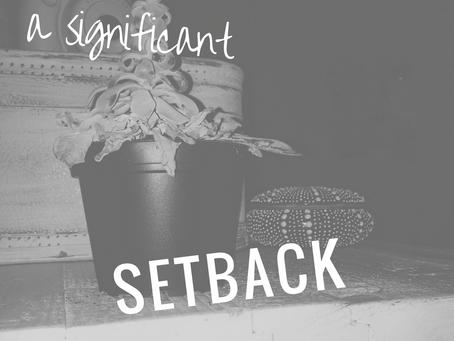 a significant setback