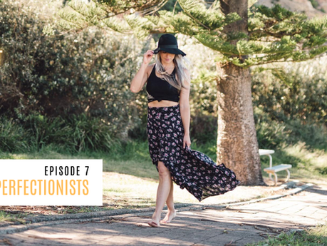 Episode 7// Dear Perfectionists