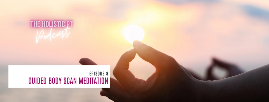 Episode 8// Guided Body Scan Meditation