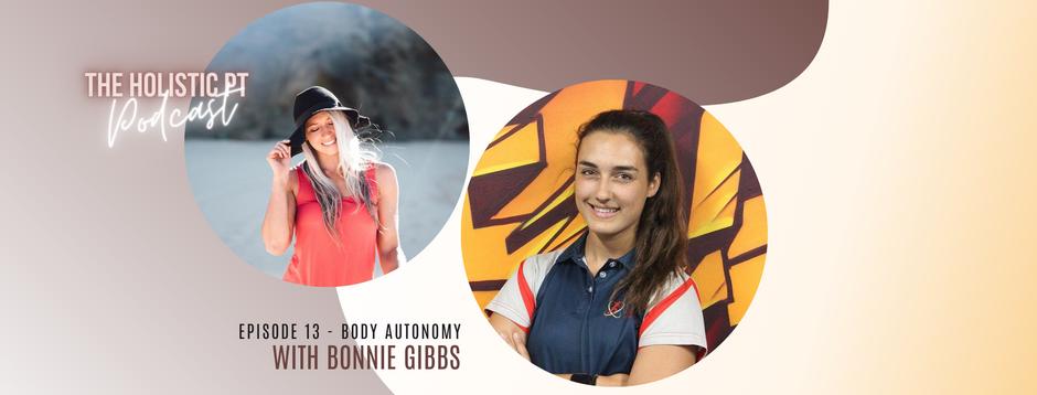 Episode 13// Body Autonomy with Bonnie Gibbs.