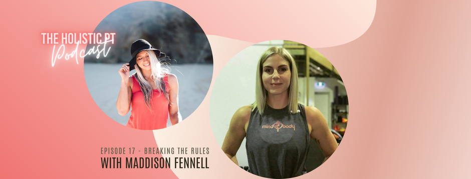 Episode 17// Breaking The Rules with Maddison Fennell.