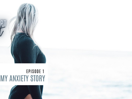 Episode 1// My Anxiety Story.