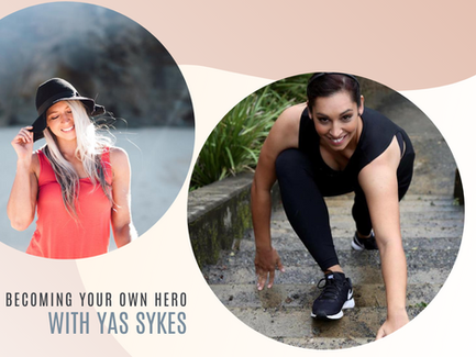 Episode 4// Becoming Your Own Hero with Yasmin Sykes