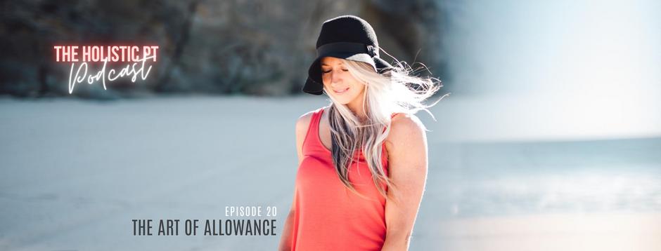 Episode 20// The Art Of Allowance.