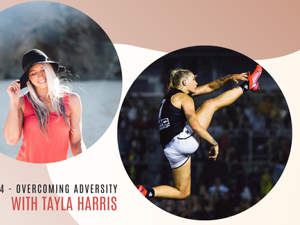 Episode 14// Overcoming Adversity with Tayla Harris.
