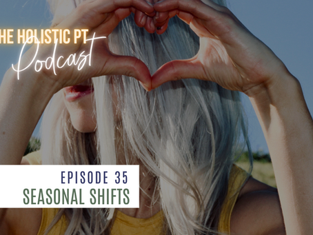 Episode 35 - Seasonal Shifts