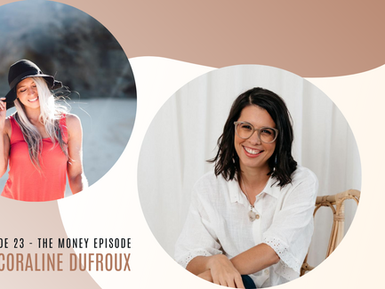Episode 23// The Money Episode with Coraline Dufroux.