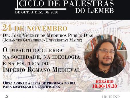Palestra: O impacto da guerra na sociedade, na ideologia e na política do Império Romano Medieval