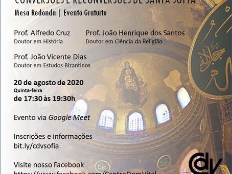 Mesa Redonda: Conversões e Reconversões de Santa Sofia