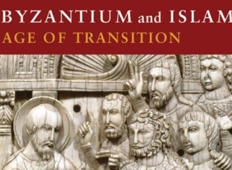 Bizâncio e Islã: Idade da transição