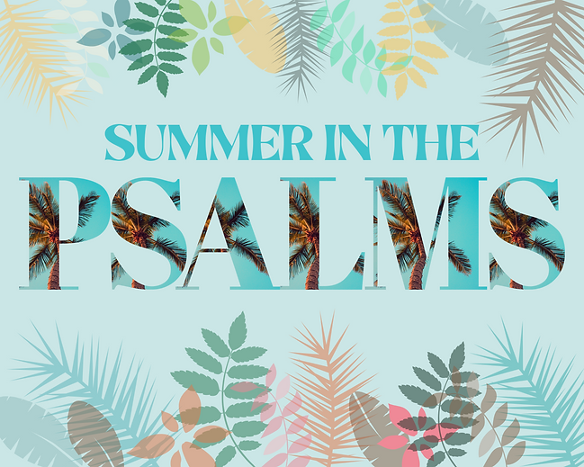 SUMMER IN THE PSALMS (1).png