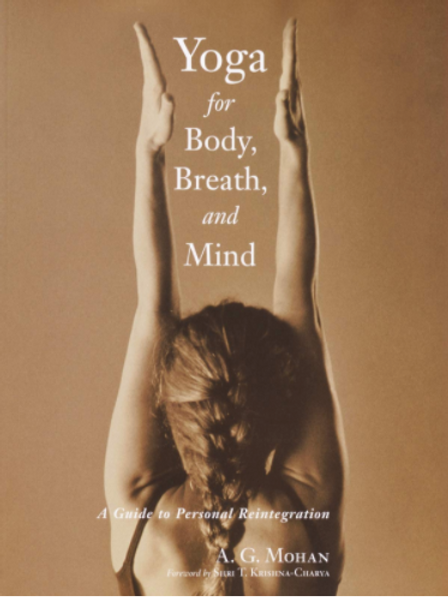 Yoga for Body, Breath, and Mind: A Guide to Personal Reintegration