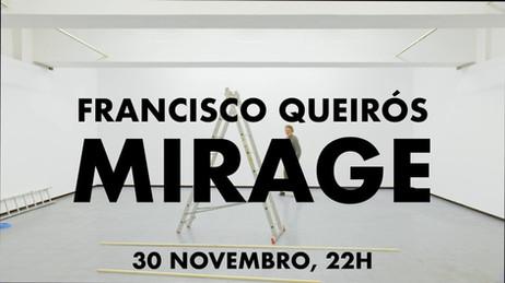 Francisco Queirós, Mirage, 2018