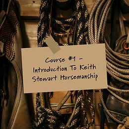 Course #1 - Introduction To Keith Stewart Horsemanship