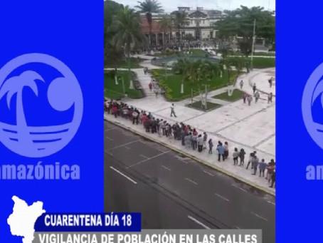 CUARENTENA DÍA 18 VIGILANCIA DE POBLACIÓN EN LAS CALLES DE IQUITOS