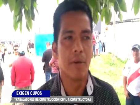 TRABAJADORES DE CONSTRUCCIÓN CIVIL EXIGEN CUPOS A CONSTRUCTORA