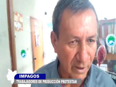 TRABAJADORES IMPAGOS EN LA DIRECCIÓN DE PRODUCCIÓN PROTESTAN POR SUELDOS