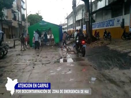 ATENCIÓN EN CARPAS POR DESCONTAMINACIÓN DE ZONA DE EMERGENCIA DEL HAI