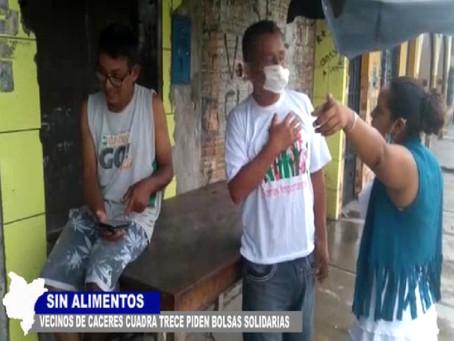 SIN ALIMENTOS VECINO DE CÁCERES CUADRA 13 PIDE BOLSAS SOLIDARIAS