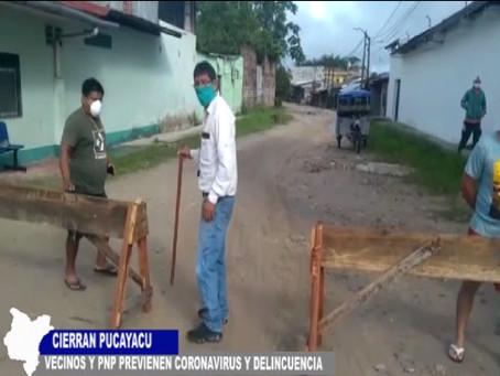 CIERRAN PUCAYACU VECINOS Y PNP PREVIENEN CORONAVIRUS Y DELINCUENCIA