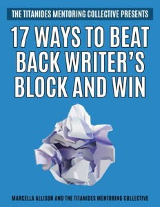 Titanides Mentoring Collective eBook 17 Ways to Beat Back Writer's Block and Win